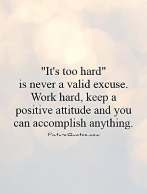 Positive Quotes Attitude Quotes Positive Attitude Quotes Work Hard ...