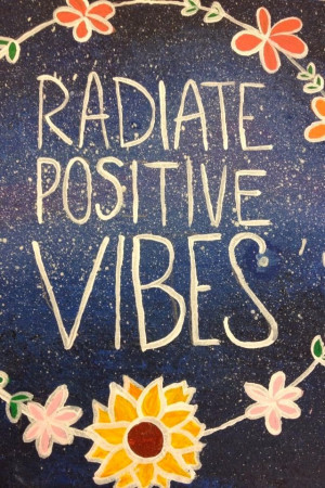 Radiate Positive Vibes""