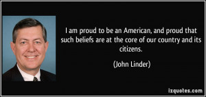 am proud to be an American, and proud that such beliefs are at the ...