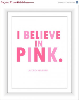 Audrey Hepburn Quotes: I Believe in Pink. 4 prints one low Price