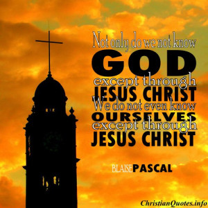 Blaise Pascal Christian Quote - Jesus Christ