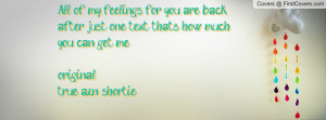 my feelings for you are back after just one text that's how much you ...