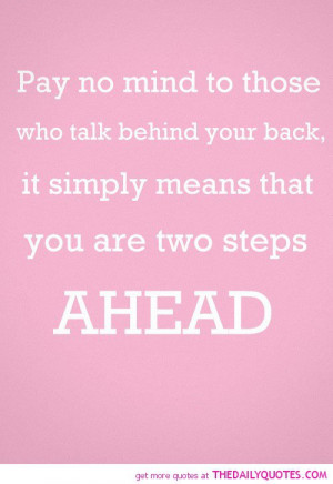 pay-no-mind-to-those-talk-behind-back-life-quotes-sayings-pictures.jpg