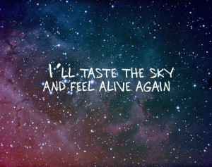 again, alive, and, feel, lyrics, quote, sky, starry night, taste, the ...