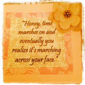 Steel Magnolias (1989) - Movie Quotes ~ Truvy ~ 'Time Marches On ...