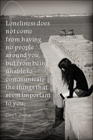 ... from being unable to communicate the things that seem important to you