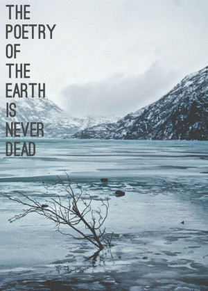 poetry of the Earth is never dead. - John Keats #Keats #Poetry #Quotes ...