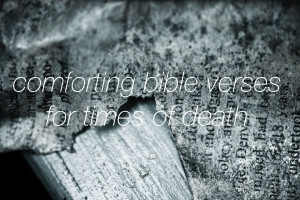Comforting Bible Verses for Times of Death