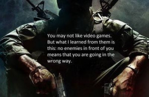 Wow! Cool video game quote on life.