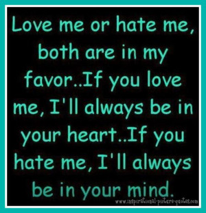 love-me-or-hate-me-quote.jpg