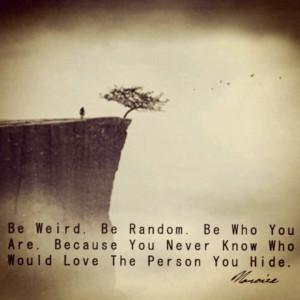 Weirdo...so true.