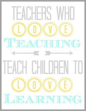 Teachers+Who+Love+Teaching+Quote.jpg