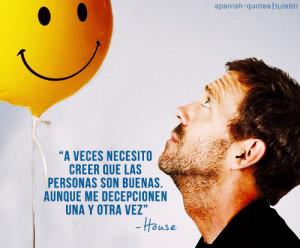 ... # citas # espanol # frases # house # house m d # series # spanish