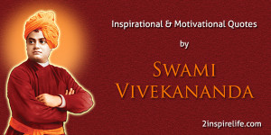 Inspirational Motivational Quotes by Swami Vivekananda