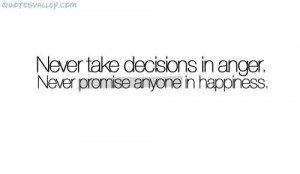 Never take decisions quote