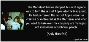 The Macintosh having shipped, his next agenda was to turn the rest of ...
