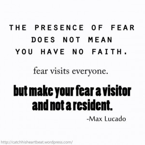Max Lucado Quote about Fear