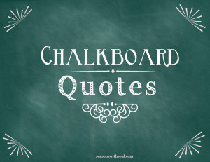 Chalkboard Quotes Sayings