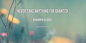 don t take things for granted