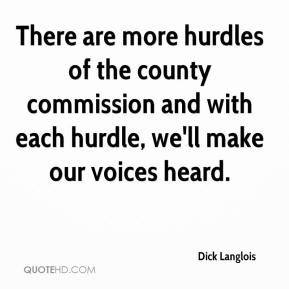 ... hurdles of the county commission and with each hurdle, we'll make our