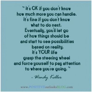 It is YOUR Life : Quotes / Positive Outlooks and Humor