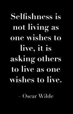 OscarWilde #selfishness #quote
