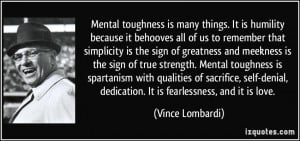 ... strength. Mental toughness is spartanism with qualities of sacrifice