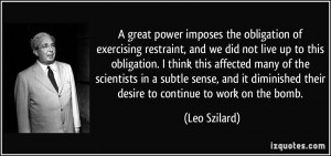 great power imposes the obligation of exercising restraint, and we ...