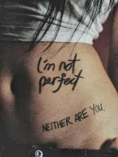 Im Sorry Im Not Perfect Quotes I'm not perfect.