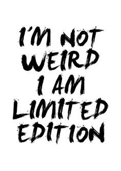 am Not Weird I Am Limited Edition quote poster print, Typography ...