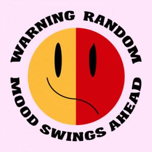 Warning Random Mood Swings Ahead - Funny Pms Smiley Face t-shirts and ...