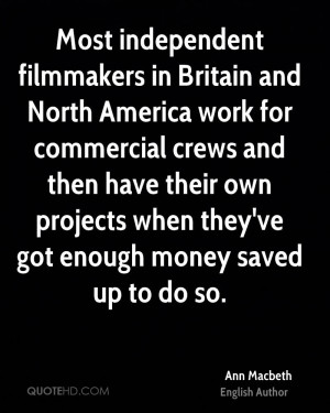 Most independent filmmakers in Britain and North America work for ...