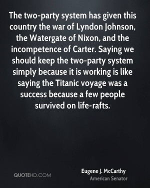The two-party system has given this country the war of Lyndon Johnson ...