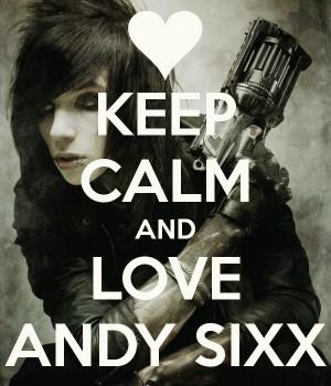 Keep calm an love Andy Sixx