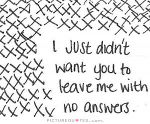 You Left Me Quotes Left Alone Quotes Answer Quotes