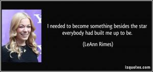 More LeAnn Rimes Quotes