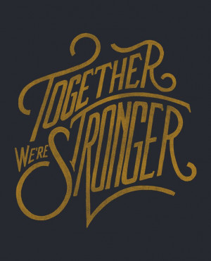 We Are Stronger Together Quotes Quotesgram