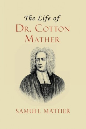 The Life of Dr. Cotton Mather