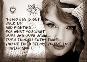 Fearless quote By Taylor swift!