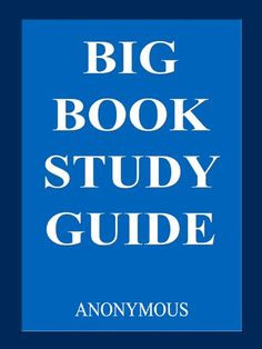 Big Book Study Guide. Pages: 35. Anonymous. The group experience was ...