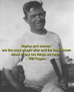 Will rogers, quotes, sayings, money, women, great, quote
