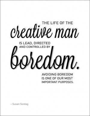 ... Man Is Lead Directed And Controlled By Boredom - Boredom Quotes