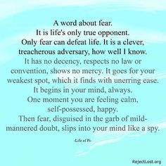 ... quotes: http://www.rejectlost.org/overcoming-fear-quotes-sayings