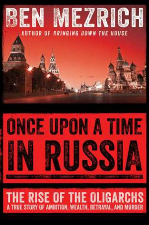 Paul Pessolano's Reviews > Once Upon a Time in Russia: The Rise of the ...