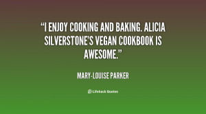 enjoy cooking and baking. Alicia Silverstone's vegan cookbook is ...