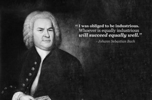 johann sebastian bach obliged to be industrious