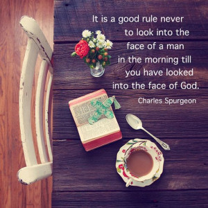 Good Rule, Inspirational Quote, Morning Coffee, Charles Spurgeon