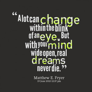 Quotes Picture: a lot can change within the blink of an eye but with ...