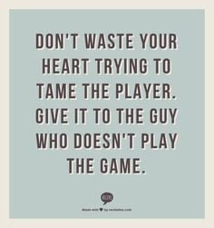 game player guy quotes guys who play games relationship player quotes