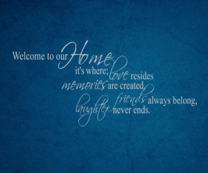 Welcome To Our Family Quotes Welcome to our home where wall